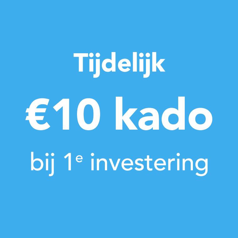 Tijdelijk 10 euro kado bij je 1e investering!